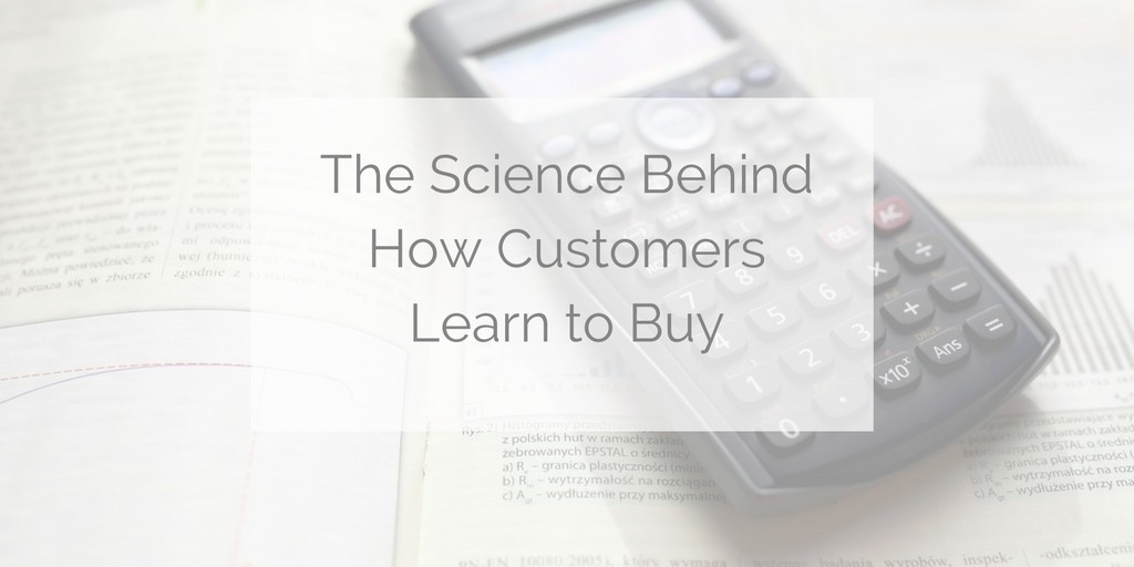 the-science-behind-how-customers-learn-to-buy