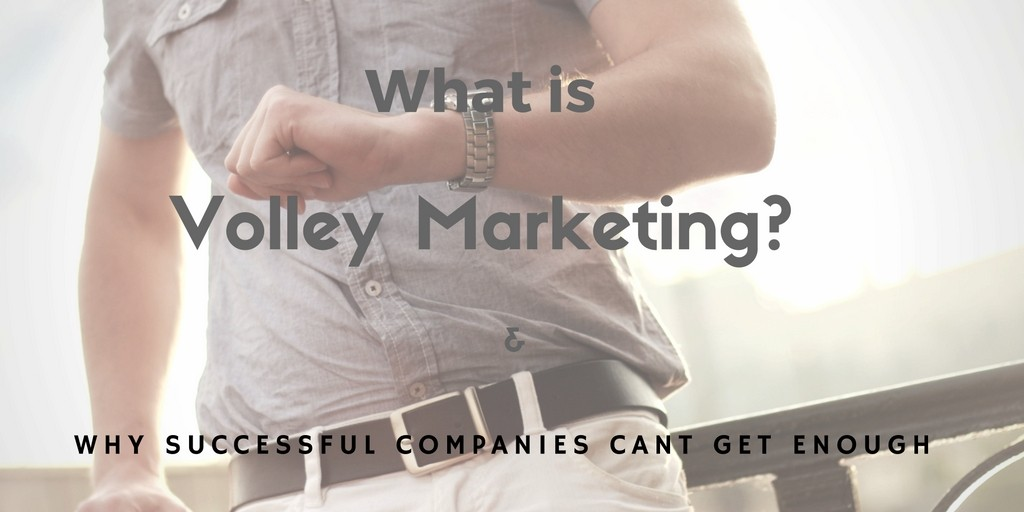what-is-volley-marketing-why-successful-companies-cant-get-enough-2